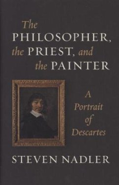 The Philosopher, the Priest, and the Painter - A Portrait of Descartes - Nadler, Steven