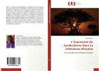 L' Expression Du Syndicalisme Dans La Littérature Africaine