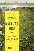 The Rambunctious Garden: Saving Nature in a Post-Wild World