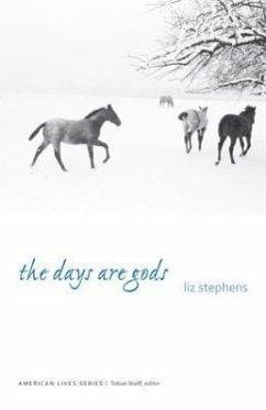 The Days Are Gods - Stephens, Liz