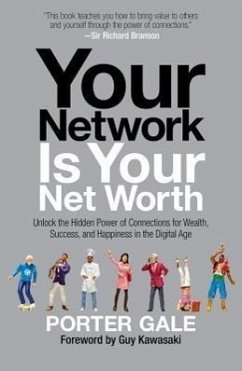 Your Network Is Your Net Worth: Unlock the Hidden Power of Connections for Wealth, Success, and Happiness in the Digital Age - Gale, Porter