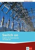 Switch on. Englisch für Elektroberufe. Lehr-/Arbeitsbuch mit Audio-CD