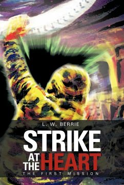 Strike at the Heart: The First Mission