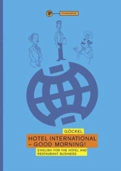 Hotel International - Good morning! - Göckel, Claudia