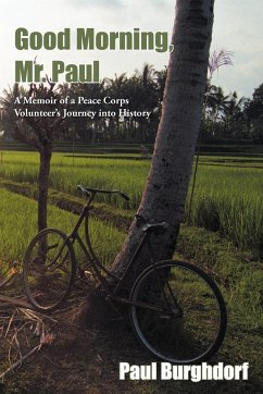 Good Morning, Mr. Paul: A Memoir of a Peace Corps Volunteer's Journey Into History