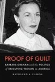 Proof of Guilt: Barbara Graham and the Politics of Executing Women in America