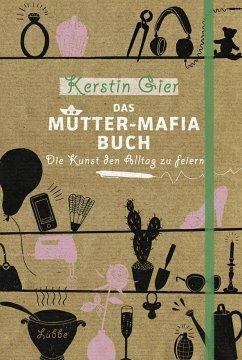 Das Mütter-Mafia-Buch - Gier, Kerstin
