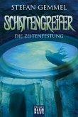 Die Zeitenfestung / Schattengreifer-Trilogie Bd.3