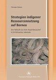 Strategien indigener Ressourcennutzung auf Borneo