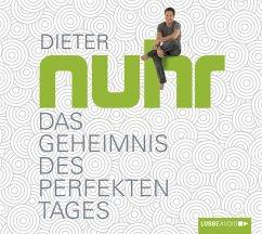 Das Geheimnis des perfekten Tages, 4 Audio-CDs - Nuhr, Dieter