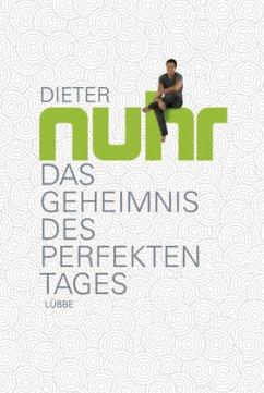 Das Geheimnis des perfekten Tages - Nuhr, Dieter