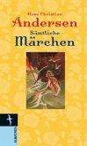 Hans Christian Andersen.Sämtliche Märchen