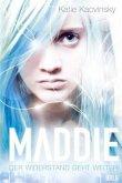 Der Widerstand geht weiter / Maddie Bd.2