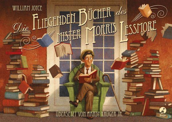 Die fliegenden Bücher des Mister Morris Lessmore - Joyce, William; Bluhm, Joe
