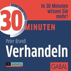 30 Minuten Verhandeln, 1 Audio-CD - Brandl, Peter