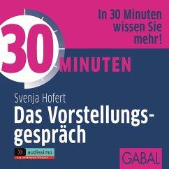 30 Minuten Das Vorstellungsgespräch, 1 Audio-CD - Hofert, Svenja