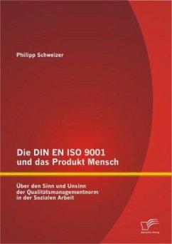 Die DIN EN ISO 9001 und das Produkt Mensch: Übe...