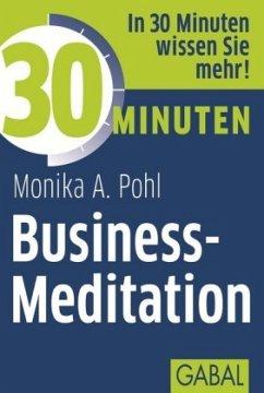 30 Minuten Business-Meditation - Pohl, Monika A.