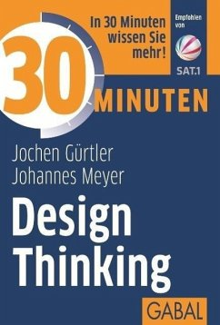 30 Minuten Design Thinking - Gürtler, Jochen;Meyer, Johannes