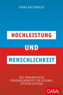 Hochleistung und Menschlichkeit - Breckwoldt, Frank