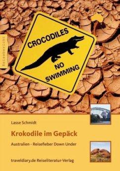 Krokodile im Gepäck - Schmidt, Lasse