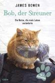 Bob, der Streuner Bd.1