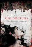 Kuss des Feuers / The Darkest London Bd.1