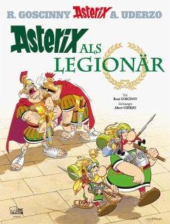 Asterix als Legionär / Asterix Bd.10 - Goscinny, René; Uderzo, Albert