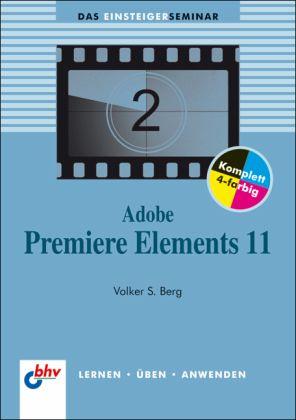 Adobe Premiere Elements 11 von Volker S. Berg - Buch - buecher.de