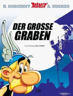 Der große Graben / Asterix Bd.25 - Goscinny, René; Uderzo, Albert