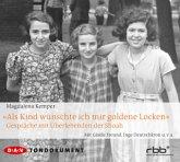 """Als Kind wünschte ich mir goldene Locken"", 4 Audio-CDs"