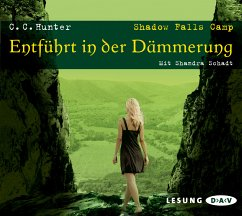 Entführt in der Dämmerung / Shadow Falls Camp Bd.3 (6 Audio-CDs) - Hunter, C. C.
