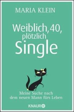 Weiblich, 40, plötzlich Single