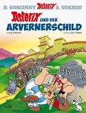 Asterix und der Arvernerschild / Asterix Bd.11