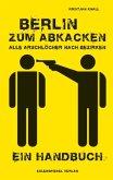 Berlin zum Abkacken - Alle Arschlöcher nach Bezirken