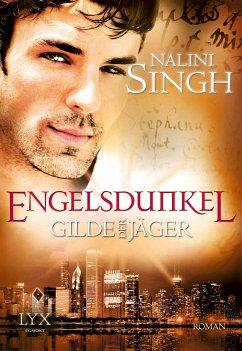 Engelsdunkel / Gilde der Jäger Bd.5 - Singh, Nalini