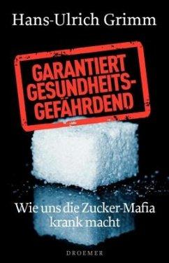 Garantiert gesundheitsgefährdend - Grimm, Hans-Ulrich