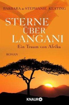 Sterne über Langani / Afrika-Trilogie Bd.3 - Keating, Barbara; Keating, Stephanie