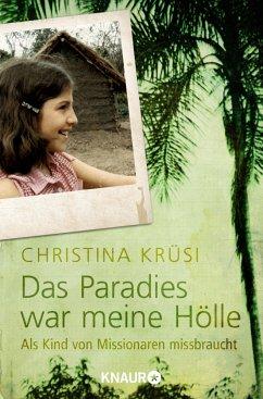Das Paradies war meine Hölle - Krüsi, Christina