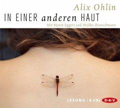 In einer anderen Haut, 6 Audio-CDs - Ohlin, Alix