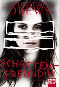Schattenfreundin / Schneidmann & Käfer Bd.1 - Drews, Christine