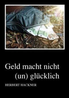 Geld Macht Nicht GlГјcklich