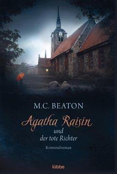 Agatha Raisin und der tote Richter / Agatha Raisin Bd.1 - Beaton, M. C.