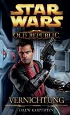 Vernichtung / Star Wars - The Old Republic Bd.4