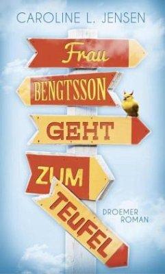 Frau Bengtsson geht zum Teufel - Jensen, Caroline L.