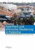 Apartheid und ethnische Säuberung in Palästina