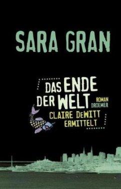 Das Ende der Welt / Claire DeWitt Bd.2 - Gran, Sara