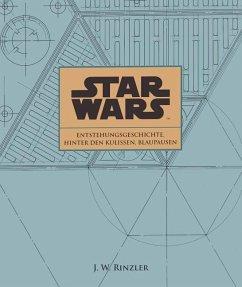 Star Wars: Entstehungsgeschichte, Hinter den Kulissen, Blaupausen - Rinzler, J. W.