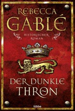 Der dunkle Thron / Waringham Saga Bd.4 - Gablé, Rebecca