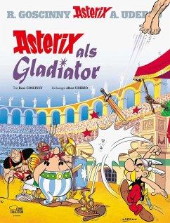 Asterix als Gladiator / Asterix Bd.3 - Goscinny, René; Uderzo, Albert